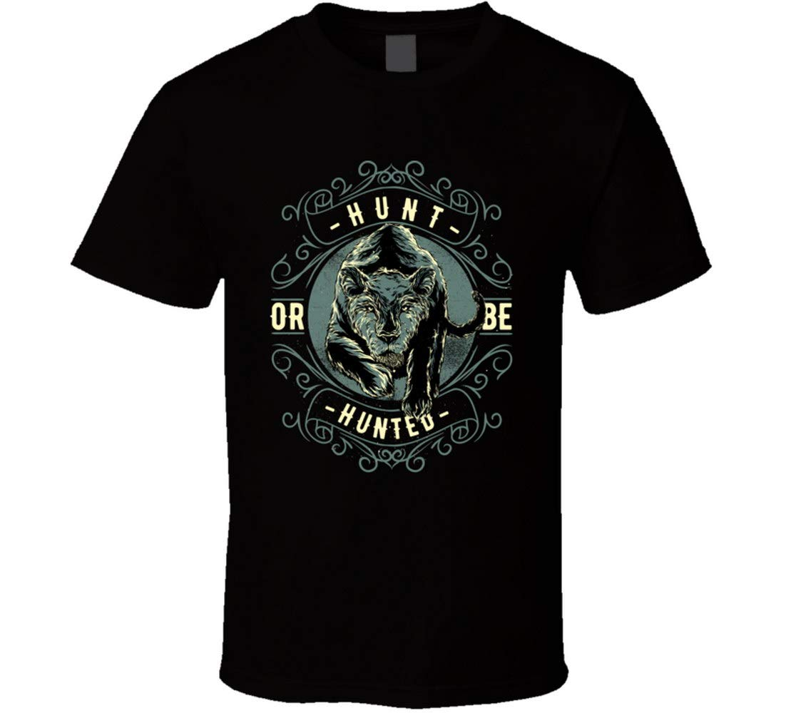 Hunt Or Be Hunted T Shirt