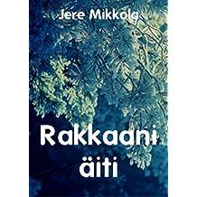 Rakkaani äiti (Finnish Edition)