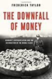 The Downfall of Money, Frederick Taylor, 162040236X