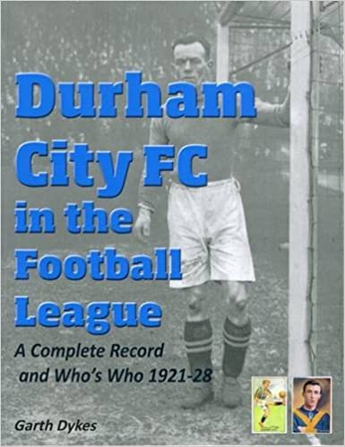 Durham City Fc In The Football League A Complete Record And Who S