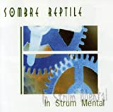 In Strum Mental by SOMBRE REPTILE (2001-01-01)