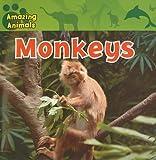 Monkeys, Edward S. Barnard and Christina Wilsdon, 1433920263