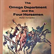 Omega Department and the Four Horsemen: Book 1 | William H. Blair