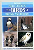 Field Guide to the Birds of Britain and ...