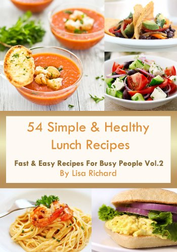 54 simple healthy lunch recipes fast easy recipes for busy 54 simple healthy lunch recipes fast easy recipes for busy people book 2 forumfinder Images