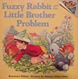 Fuzzy Rabbit and the Little Brother Problem, Rosemary Billam, 0394802616