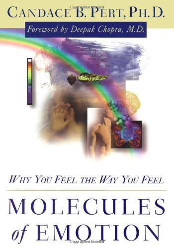 Molecules of Emotion: Why You Feel the Way You Feel by Candace B. Pert (1997-09-11)