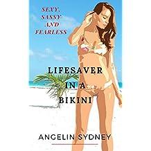 Lifesaver in a Bikini: Sexy, sassy and fearless