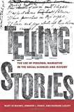 Telling Stories: The Use of Personal Narratives in the Social Sciences and History by Maynes, Mary Jo, Pierce, Jennifer L., Laslett, Barbara(July 17, 2008) Paperback