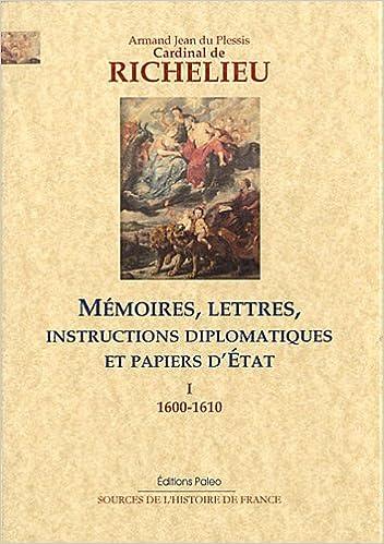 Lire un Mémoires, lettres, instructions diplomatiques et papiers d'Etat : Tome 1, 1600-1610 pdf epub