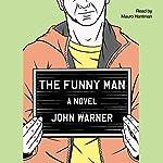 The Funny Man: A Novel | John Warner