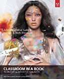 Adobe Creative Suite 6 Design and Web Premium Classroom in a Book, Adobe Creative Team, 0321822609