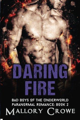 Download Daring Fire (Bad Boys Of The Underworld) (Volume 2) PDF
