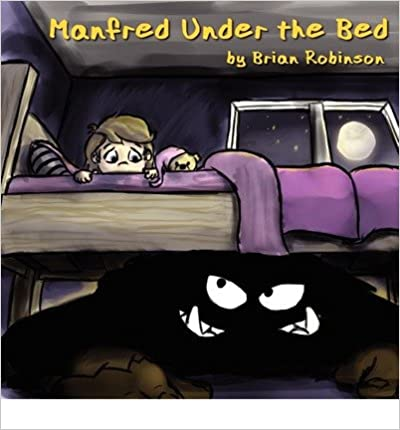 [ MANFRED UNDER THE BED by Robinson, Brian ( AUTHOR ) Oct-31-2012 ]