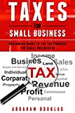 Taxes for Small Business: Beginners Guide to the Tax Process for Small Businesses