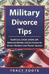 Military Divorce Tips: Health Care Chcbp, Uniformed Services Former Spouses Protection ACT Usfspa, Survivor Benefit Plan Sbp, Retirement Bene