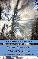 Snow Comes to Hawk's Folly (Tales from Hawk's Folly Farm Book 2)