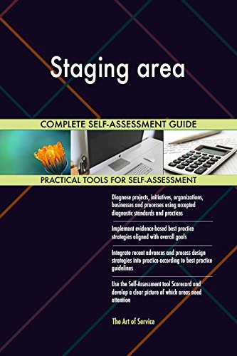 Staging area All-Inclusive Self-Assessment - More than 700 Success Criteria, Instant Visual Insights, Comprehensive Spreadsheet Dashboard, Auto-Prioritized for Quick Results