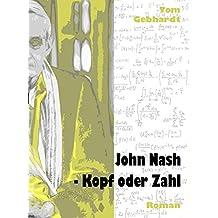 John Nash - Kopf oder Zahl (German Edition)