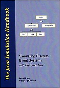 The Java Simulation Handbook: Simulating Discrete Event Systems with UML and Java (Berichte aus der Informatik)