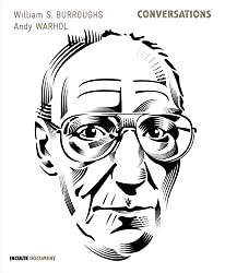 Conversations : William S. Burroughs  / Andy Warhol