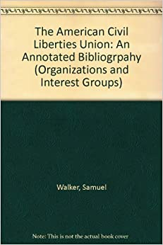 ((DOC)) The American Civil Liberties Union: An Annotated Bibliogrpahy (Organizations And Interest Groups). cheques mejores earned Cartas LADIES Relacion cobro Warpath