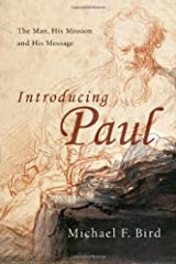 Introducing Paul: The Man, His Mission and His Message
