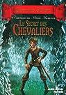 Chroniques des mondes magiques, Tome 6 : Le secret des chevaliers par Stilton