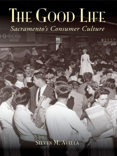 The Good Life: Sacramento's Consumer ()
