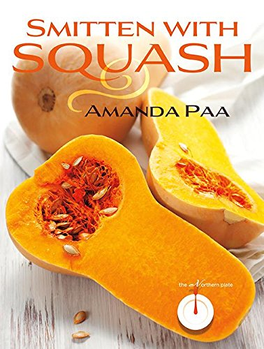 Read Online Smitten with Squash (The Northern Plate) ebook