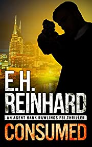 Consumed (An Agent Hank Rawlings FBI Thriller Book 2)