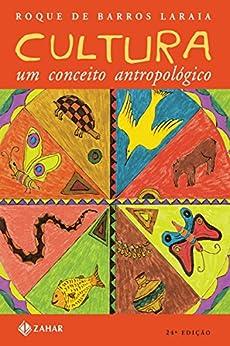 Cultura: um conceito antropológico (Antropologia Social