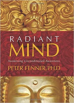 Radiant Mind: Awakening Unconditional Awareness