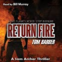 Return Fire Audiobook by Tom Barber Narrated by Bill Murray