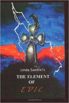 The Element Of Evil: Volume 2 (The Element Series)