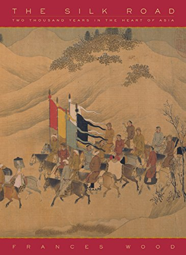 The Silk Road  Two Thousand Years In The Heart Of Asia