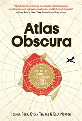 Atlas Obscura An Explorers Guide To The Worlds Hidden Wonders - 23 of the strangest books to ever appear on amazon