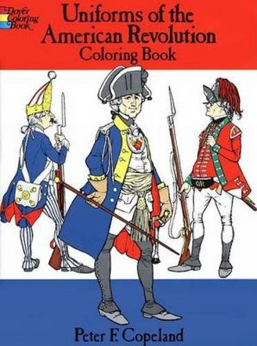 [Uniforms of the American Revolution Coloring Book (Dover Fashion Coloring Book)] (Combine Soldier Costumes)
