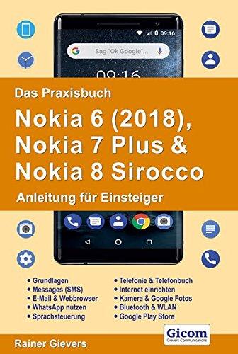 Price comparison product image Das Praxisbuch Nokia 6 (2018),  Nokia 7 Plus & Nokia 8 Sirocco - Anleitung für Einsteiger