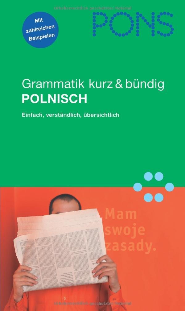 PONS Grammatik kurz & bündig Polnisch: Übersichtlich, kompakt, leicht verständliche Erklärungen