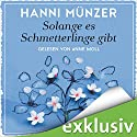 Solange es Schmetterlinge gibt Audiobook by Hanni Münzer Narrated by Anne Moll