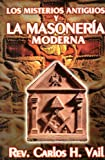 img - for Los Misterios Antiguos y la Masoneria Moderna (Spanish Edition) book / textbook / text book