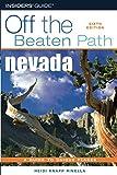 NEVADA OFF THE BEATEN PATH 6ED (Off the Beaten Path Series)