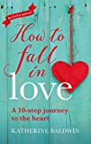How to Fall in Love: A 10-Step Journey to the Heart