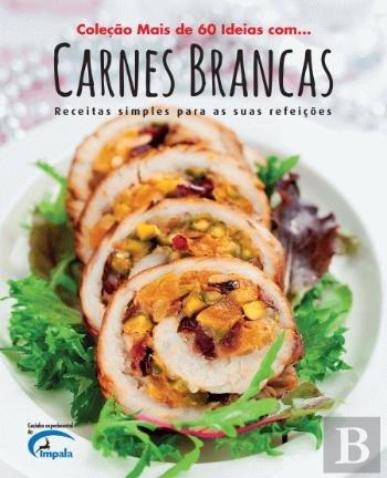 Carnes Brancas Receitas simples para as suas refeições (Portuguese Edition) pdf