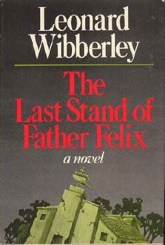 The Last Stand of Father Felix, Wibberley, Leonard