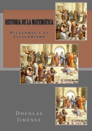 Descargar Libro Historia De La Matemática: Pitágoras Y El Pitagorismo Douglas Jiménez