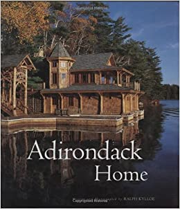 Adirondack Home Kylloe Ralph 9781586853105 Amazon Com Books