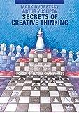 Secrets of Creative Thinking: School of Future Champions 5 (Progress in Chess)