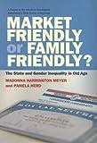 Market Friendly or Family Friendly?, Pamela Herd and Madonna Harrington Meyer, 0871545985
